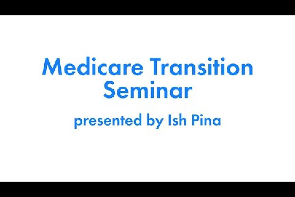 April, 2020 Medicare Transition Webinar