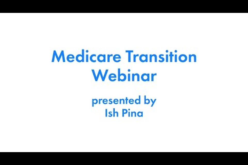 July, 2021 Medicare Transition Webinar