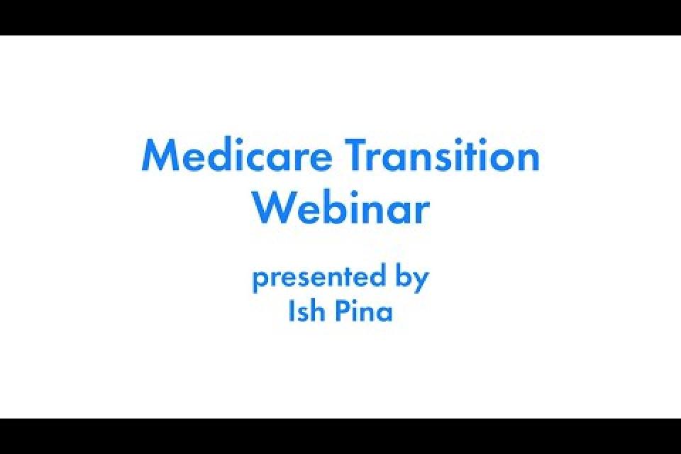 May, 2021 Medicare Transition Webinar