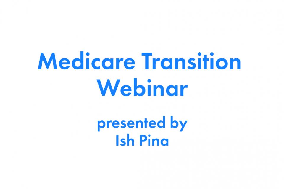 May, 2020 Medicare Transition Webinar
