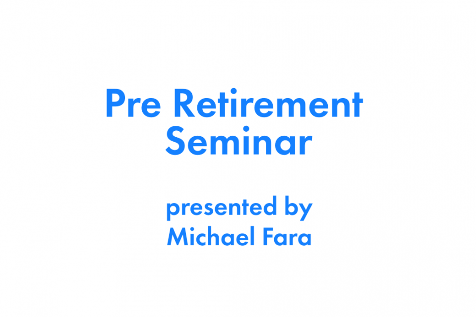 May, 2021 Pre-Retirement Webinar