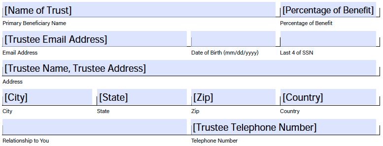 Field example for naming Trust as beneficiary